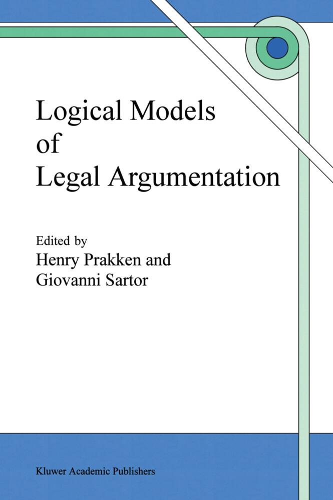Logical Models of Legal Argumentation als Buch (gebunden)