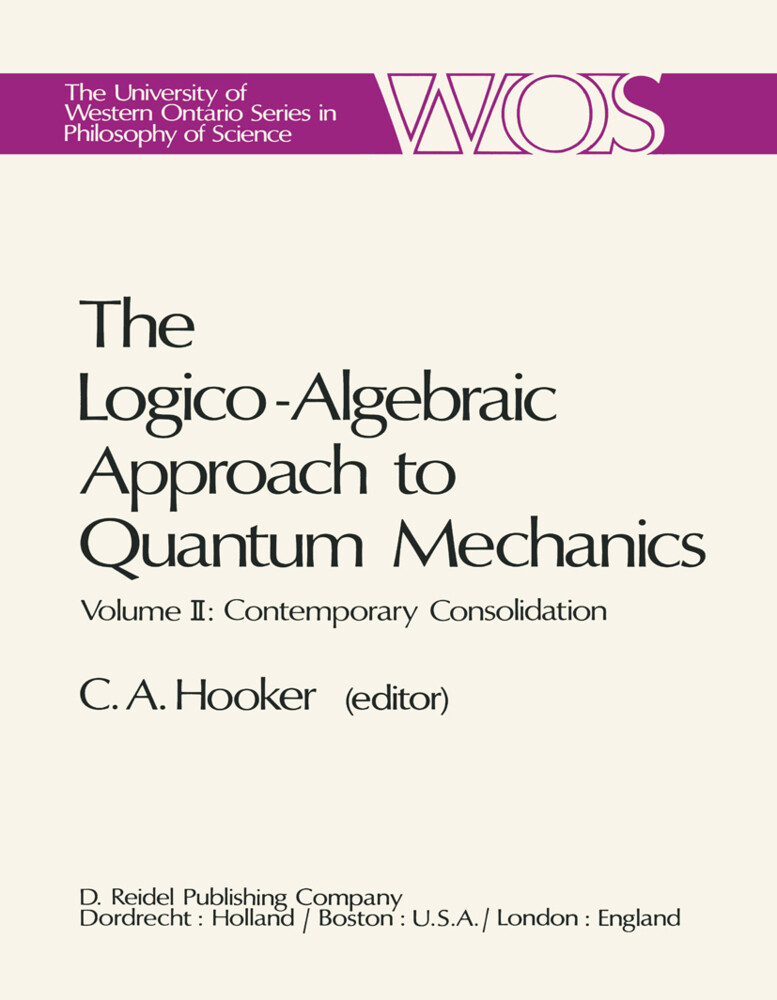 The Logico-Algebraic Approach to Quantum Mechanics als Buch (gebunden)