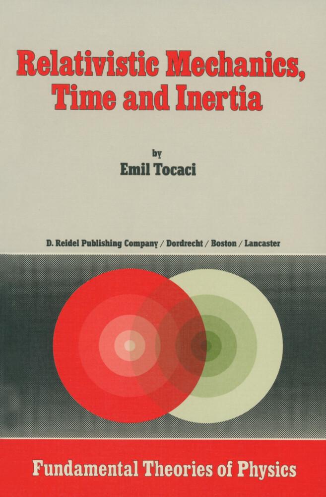 Relativistic Mechanics, Time and Inertia als Buch (gebunden)