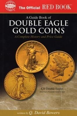 An Official Red Book: A Guide Book of Double Eagle Gold Coins: A Complete History and Price Guide als Taschenbuch