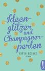 Ideenglitzer und Champagnerperlen