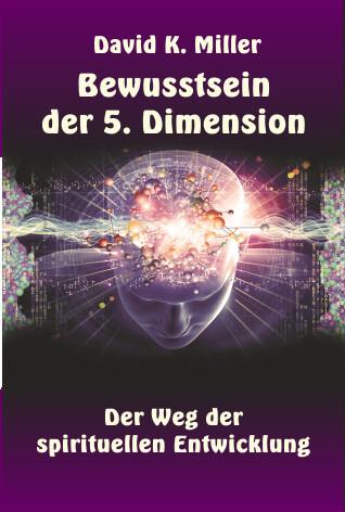 Bewusstsein der 5. Dimension als Taschenbuch