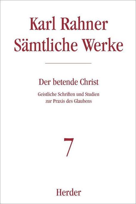 Sämtliche Werke 7. Geistliche Schriften. Von der Not und dem Segen des Gebets als Buch (gebunden)