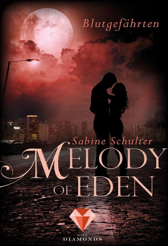 Melody of Eden 1: Blutgefährten als eBook epub