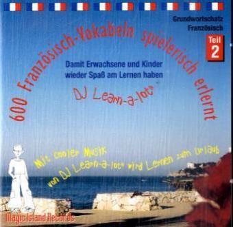 600 Französisch-Vokabeln spielerisch erlernt. Grundwortschatz 2. CD als CD