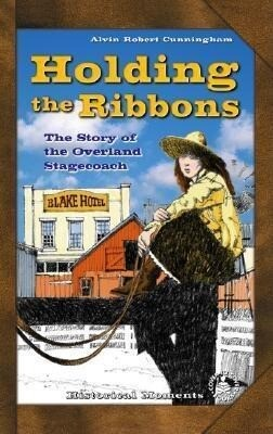 Holding the Ribbons: The Story of the Overland Stagecoach als Buch (gebunden)