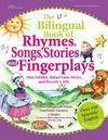 The Bilingual Book of Rhymes, Songs, Stories, and Fingerplays: Over 450 Spanish/English Selections