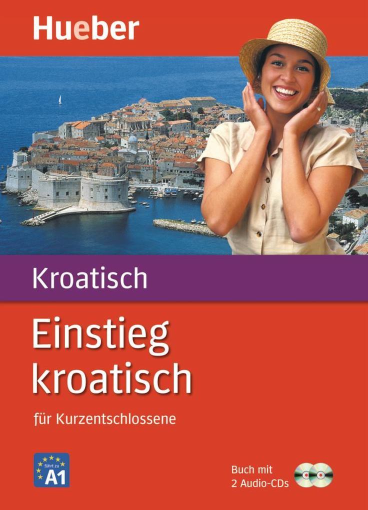 Einstieg Kroatisch für Kurzentschlossene. Package als Buch (kartoniert)