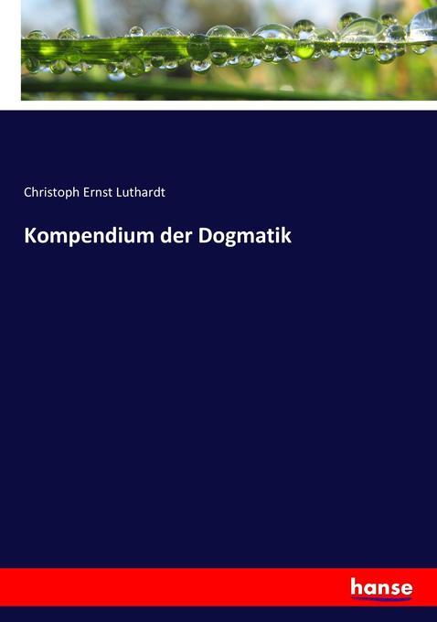 Kompendium der Dogmatik als Buch (kartoniert)