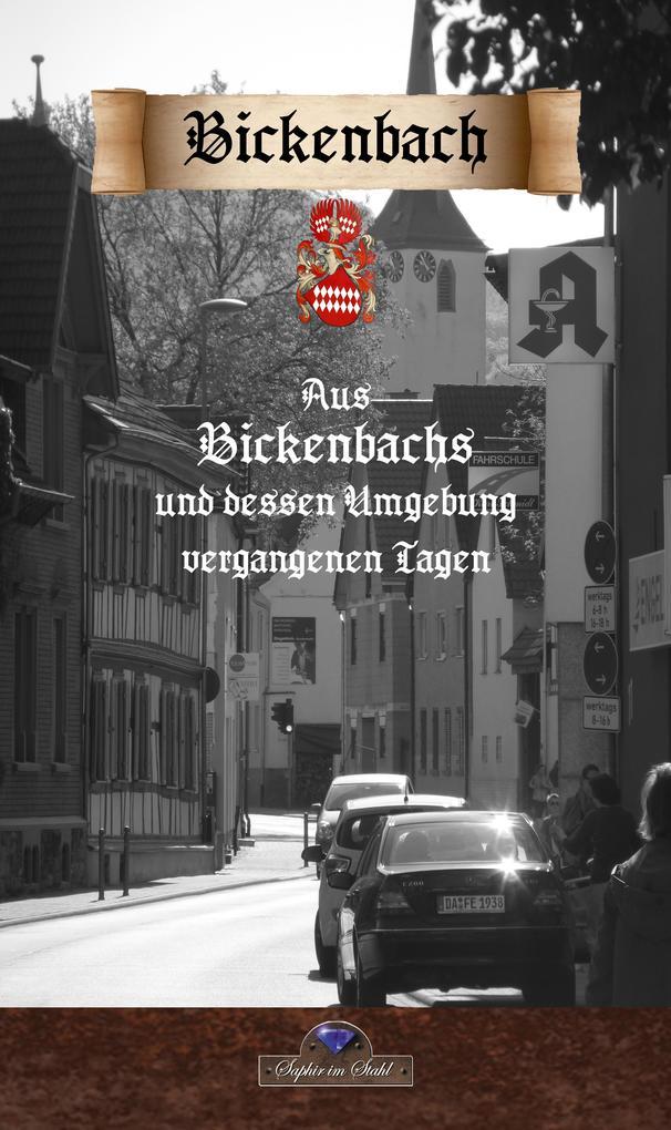 Aus Bickenbachs und dessen Umgebung vergangenen Tagen als eBook