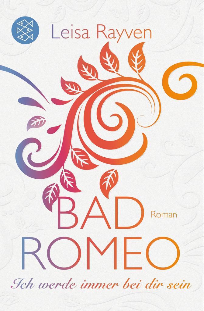 Bad Romeo 02 - Ich werde immer bei dir sein als Taschenbuch