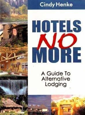 Hotels No More!: A Guide to Alternative Lodging als Taschenbuch