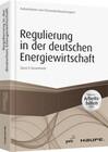 Regulierung in der deutschen Energiewirtschaft - inklusive Arbeitshilfen online. Band II Strommarkt