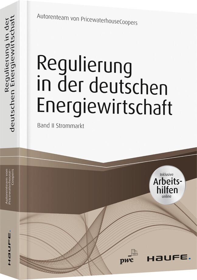 Regulierung in der deutschen Energiewirtschaft - inklusive Arbeitshilfen online. Band II Strommarkt als Buch (gebunden)