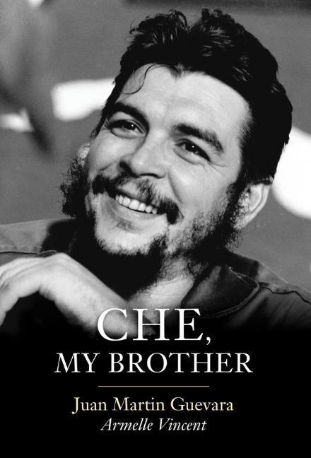 Che, My Brother als Buch (gebunden)