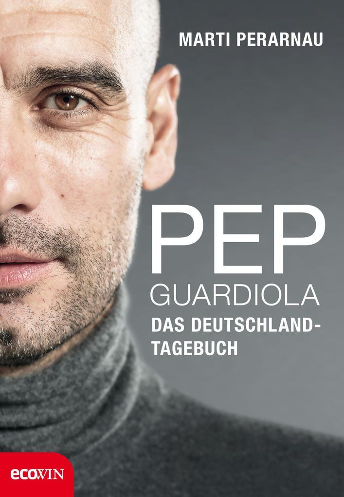 Pep Guardiola - Das Deutschland-Tagebuch als eBook epub