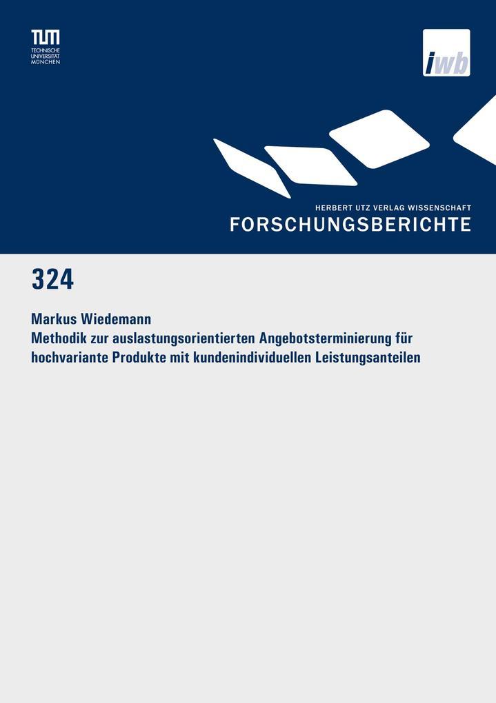 Methodik zur auslastungsorientierten Angebotsterminierung für hochvariante Produkte mit kundenindividuellen Leistungsanteilen als eBook pdf