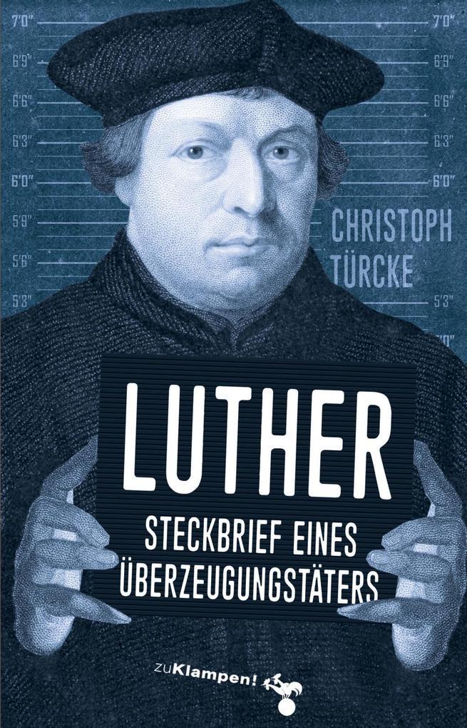 Luther - Steckbrief eines Überzeugungstäters als eBook epub
