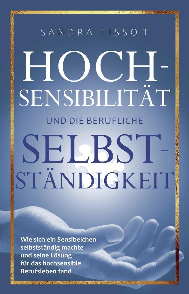Hochsensibilität und die berufliche Selbstständigkeit als Buch (kartoniert)