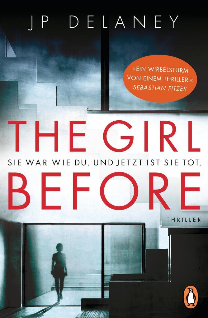 The Girl Before - Sie war wie du. Und jetzt ist sie tot. als eBook epub
