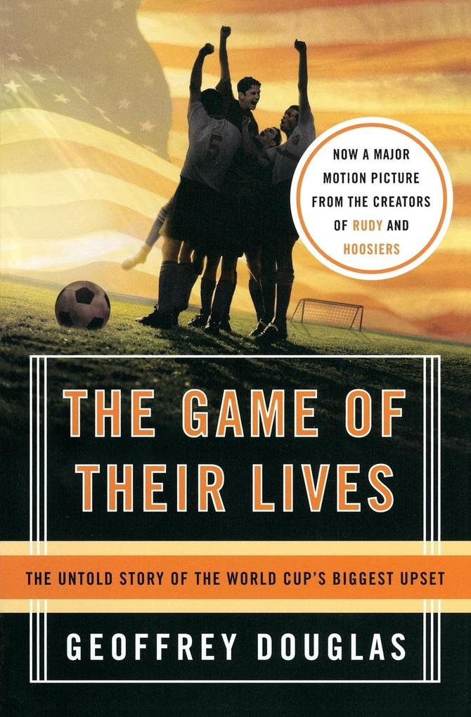The Game of Their Lives: The Untold Story of the World Cup's Biggest Upset als Taschenbuch