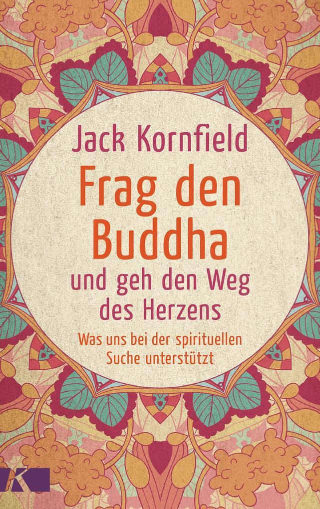Frag den Buddha - und geh den Weg des Herzens als Buch