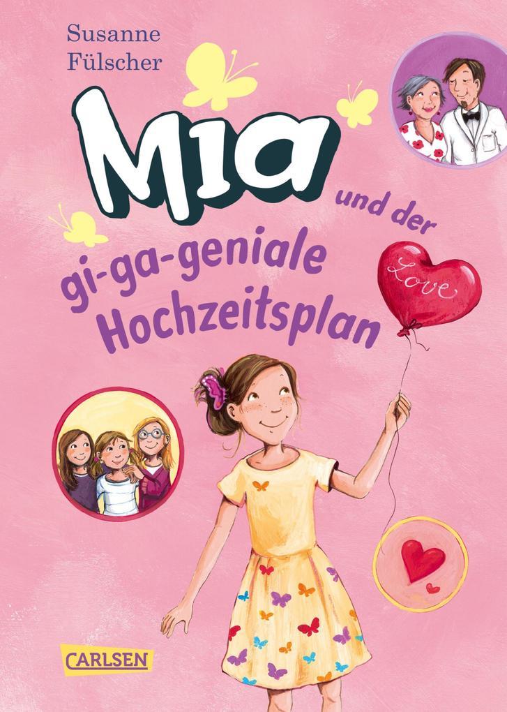 Mia 10: Mia und der gi-ga-geniale Hochzeitsplan als eBook epub