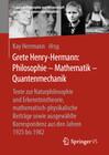 Grete Henry-Hermann: Philosophie - Mathematik - Quantenmechanik