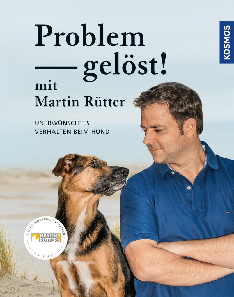 Problem gelöst! mit Martin Rütter als eBook epub