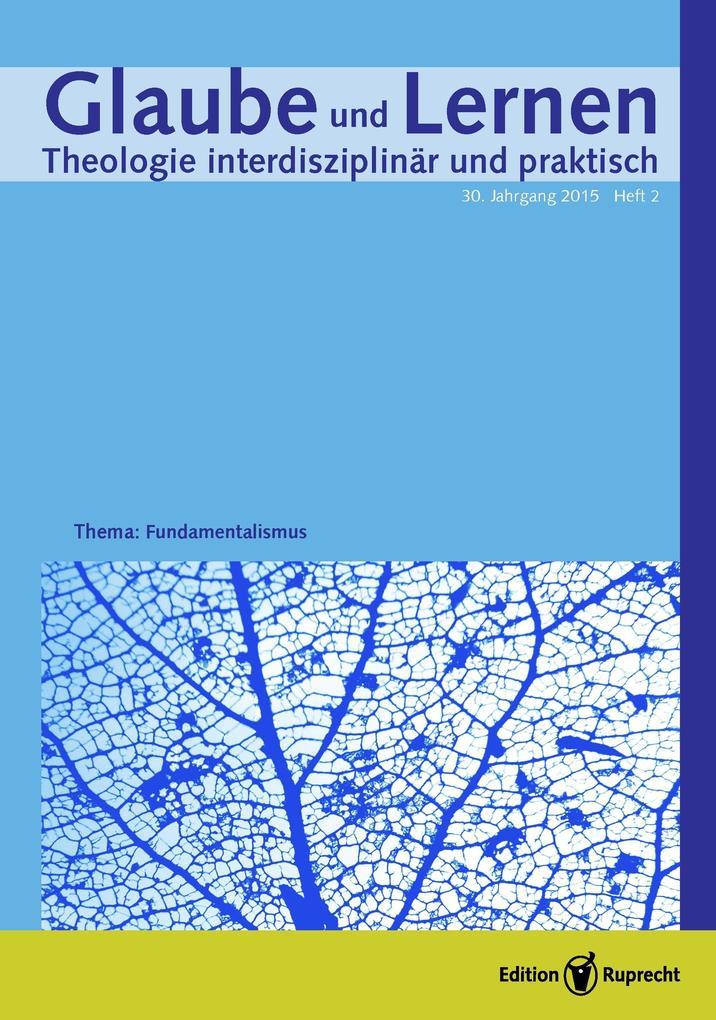 Glaube und Lernen 2/2015 - Themenheft: Fundamentalismus als eBook pdf