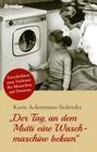 """""""Der Tag, an dem Mutti eine Waschmaschine bekam"""""""