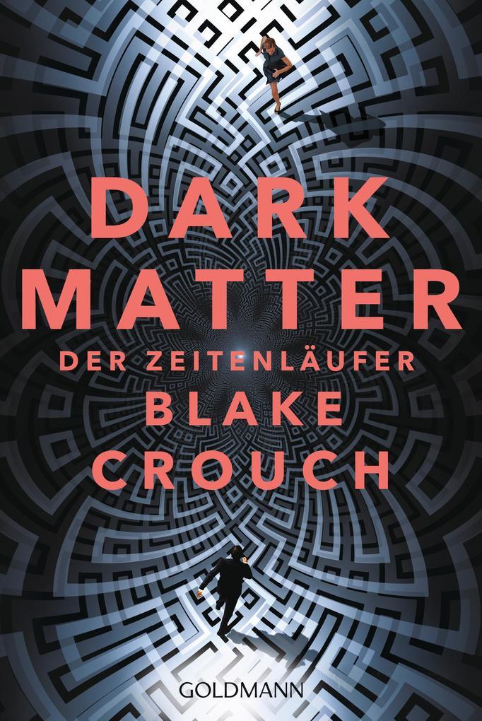 Dark Matter. Der Zeitenläufer als eBook epub