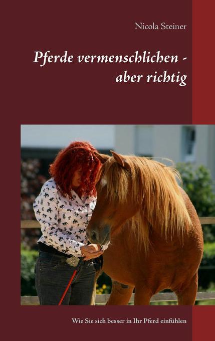 Pferde vermenschlichen - aber richtig als Buch