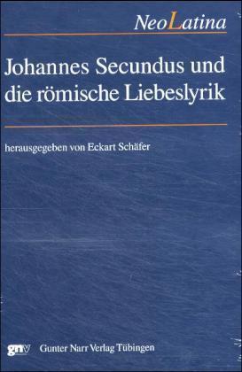 Johannes Secundus und die römische Liebeslyrik als Buch (gebunden)