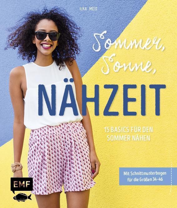 Sommer, Sonne, Nähzeit - 15 Basics für den Sommer nähen als Buch (gebunden)