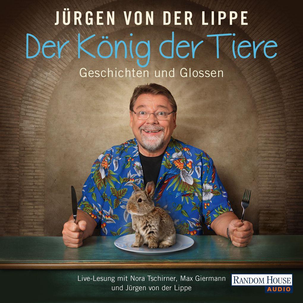 Der König der Tiere als Hörbuch Download