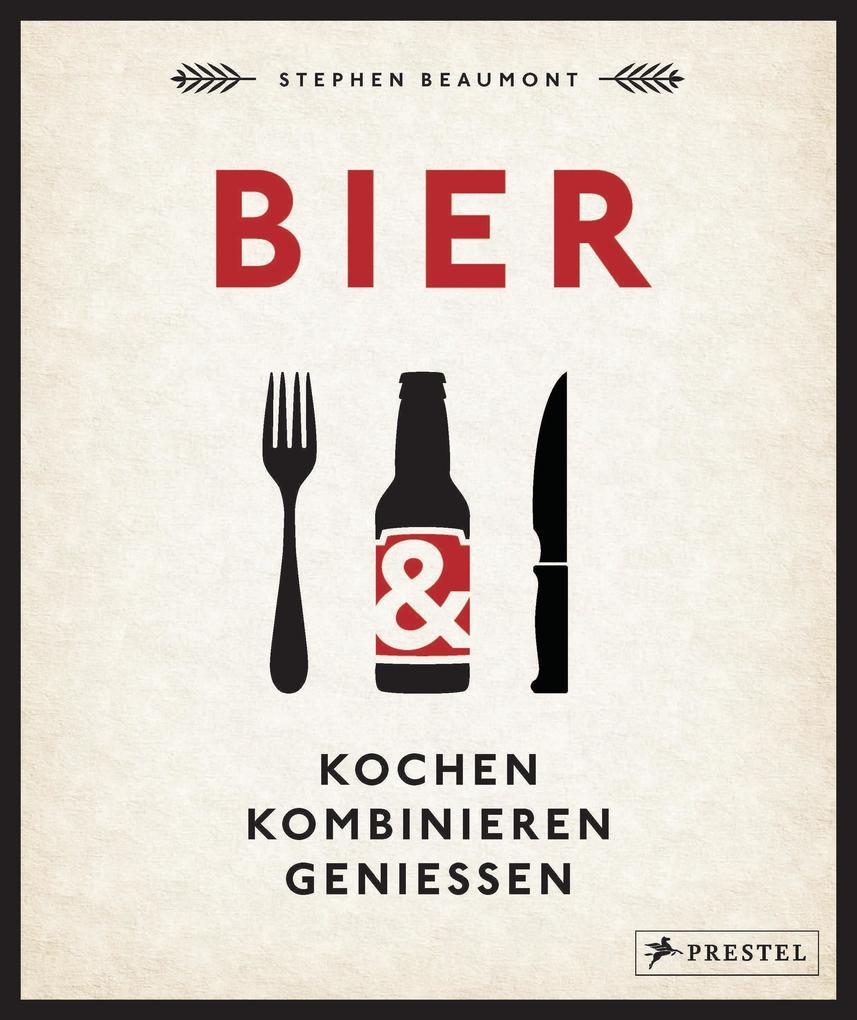 BIER: Kochen, kombinieren, genießen als eBook epub