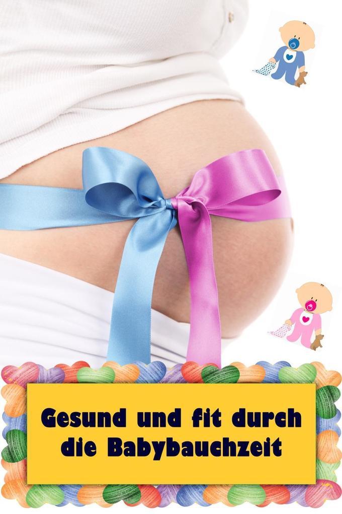 Gesund und fit durch die Babybauchzeit als eBook epub