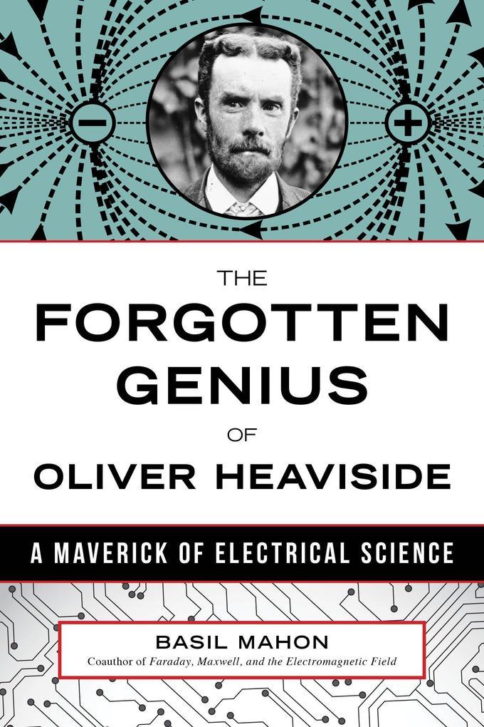 The Forgotten Genius of Oliver Heaviside als Buch (gebunden)