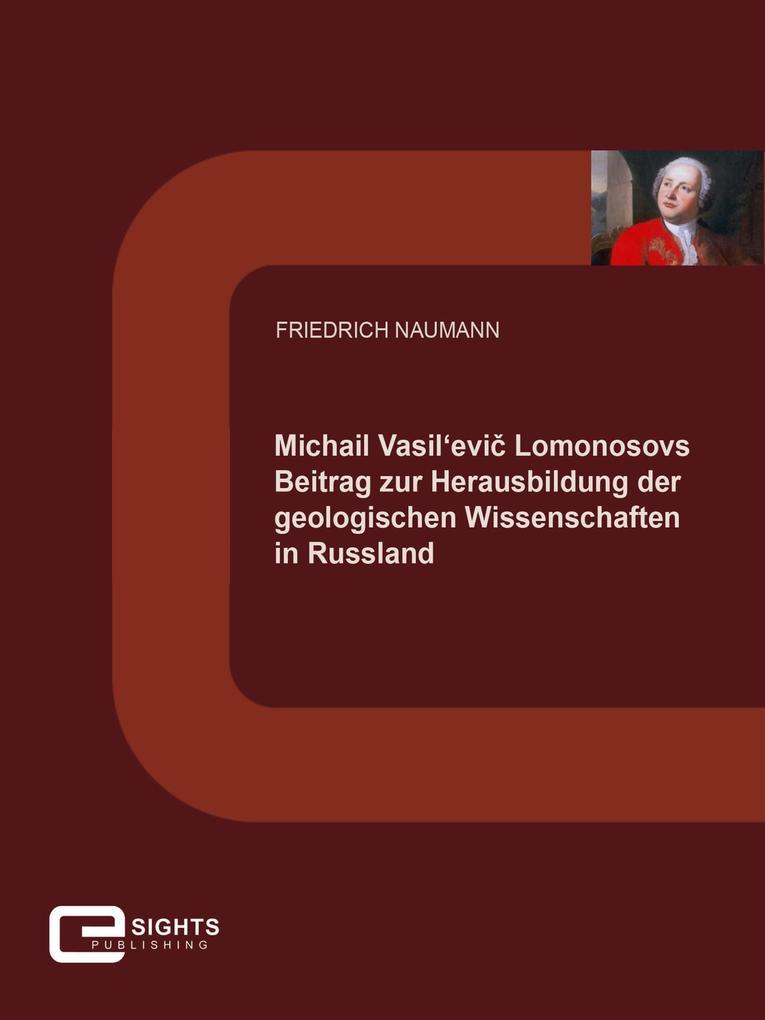 Michail Vasil'evic Lomonosovs Beitrag zur Herausbildung der geologischen Wissenschaften in Russland als eBook epub