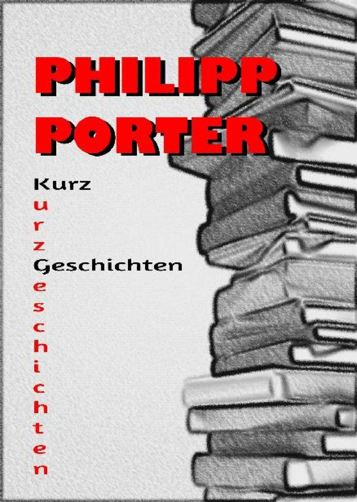 Philipp Porter Kurzgeschichten als eBook epub
