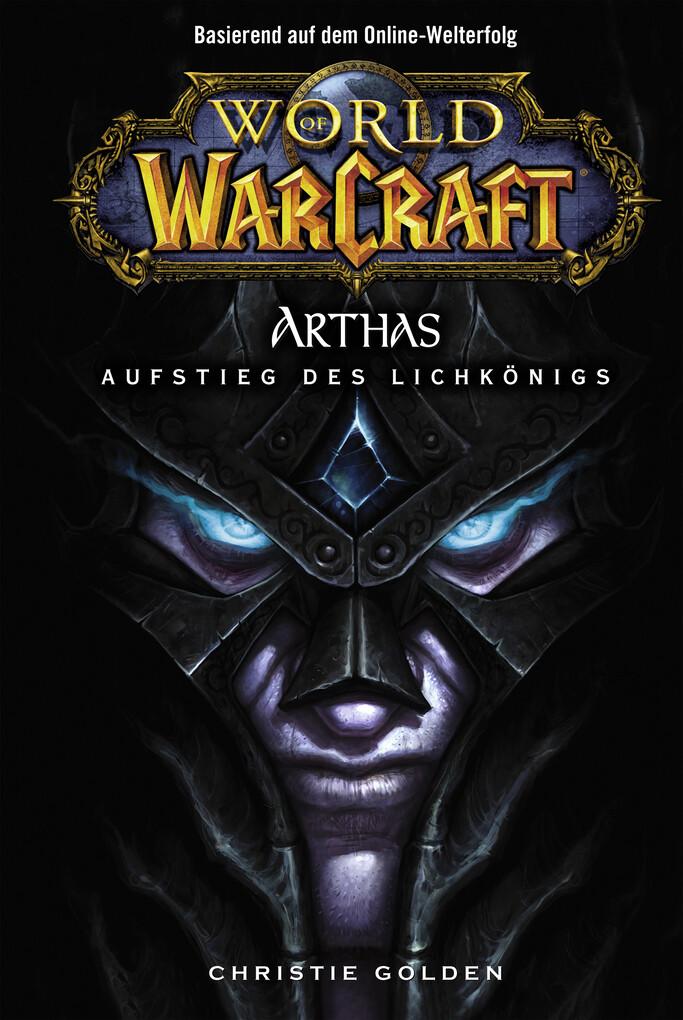 World of Warcraft: Arthas - Aufstieg des Lichkönigs als eBook epub