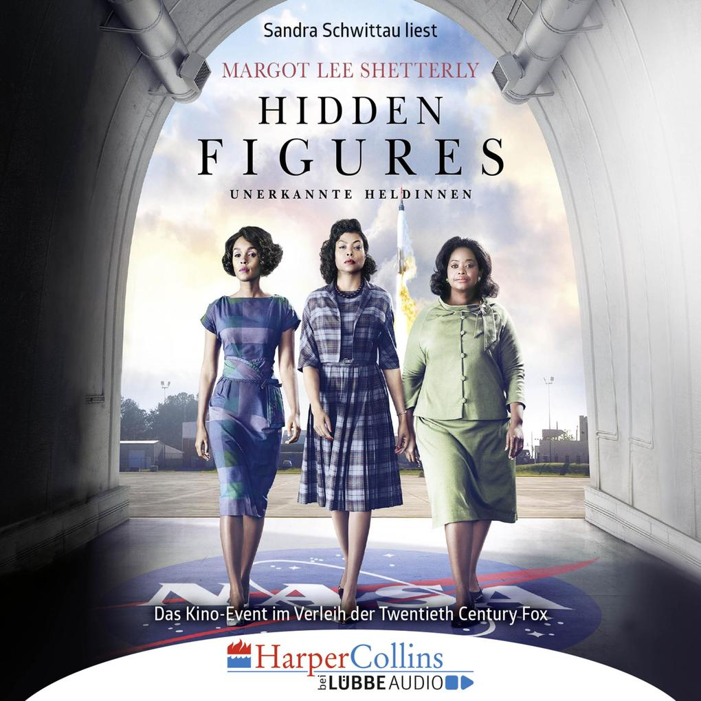 Hidden Figures - Unerkannte Heldinnen - Afroamerikanische Mathematikerinnen in der NASA (Gekürzt) als Hörbuch Download