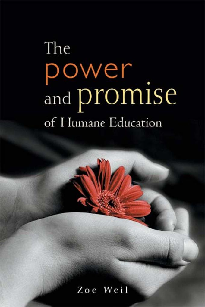 The Power and Promise of Humane Education als Taschenbuch
