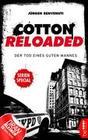 Cotton Reloaded: Der Tod eines guten Mannes