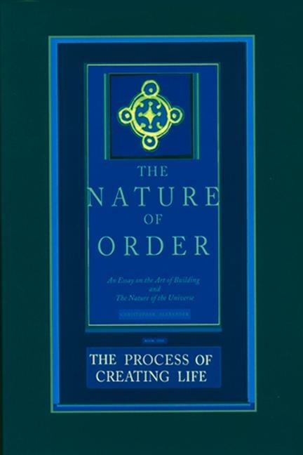 The Process of Creating Life: An Essay on the Art of Building and the Nature of the Universe als Buch (gebunden)