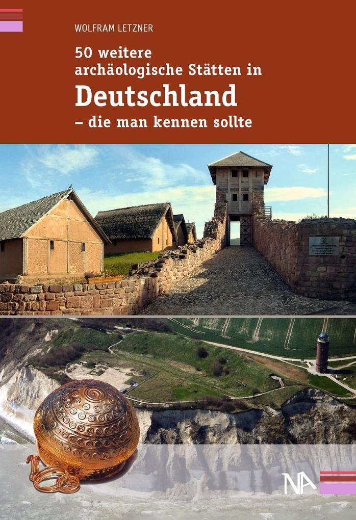 50 weitere archäologische Stätten in Deutschland - die man kennen sollte als eBook epub