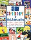 Story S-t-r-e-t-c-h-e-r-s(r) for Infants, Toddlers, and Twos