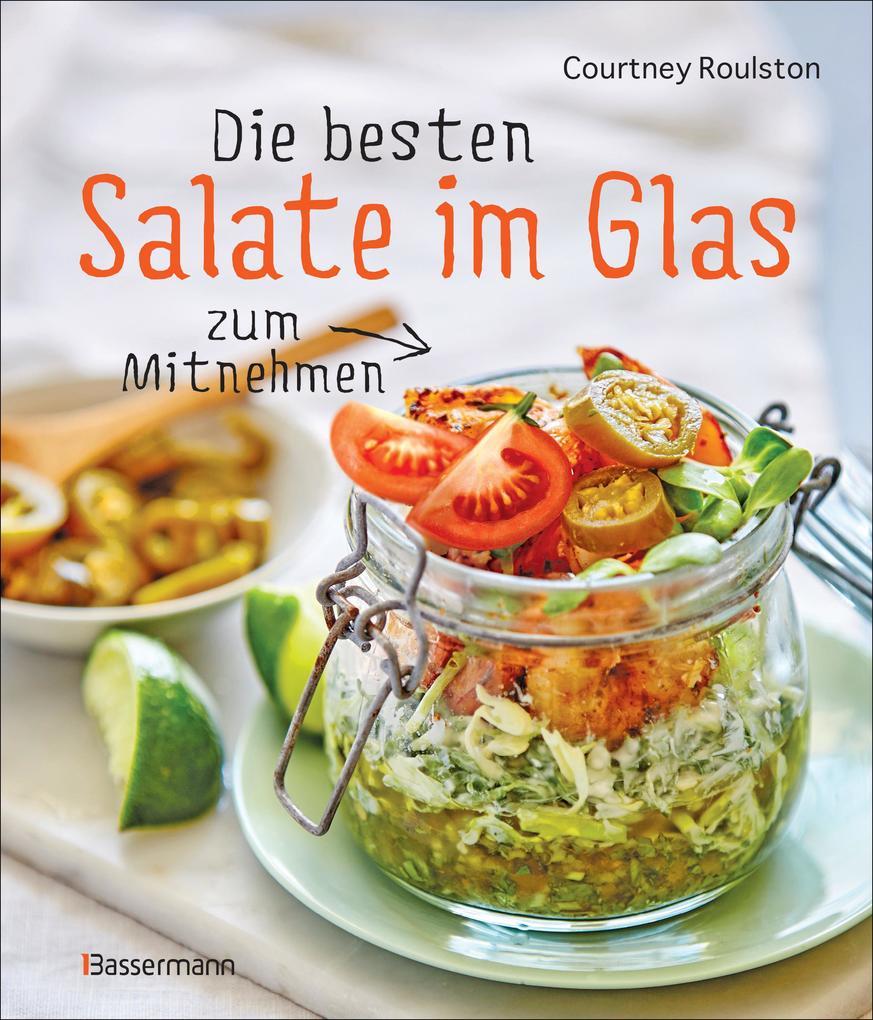 Die besten Salate im Glas zum Mitnehmen als eBook epub