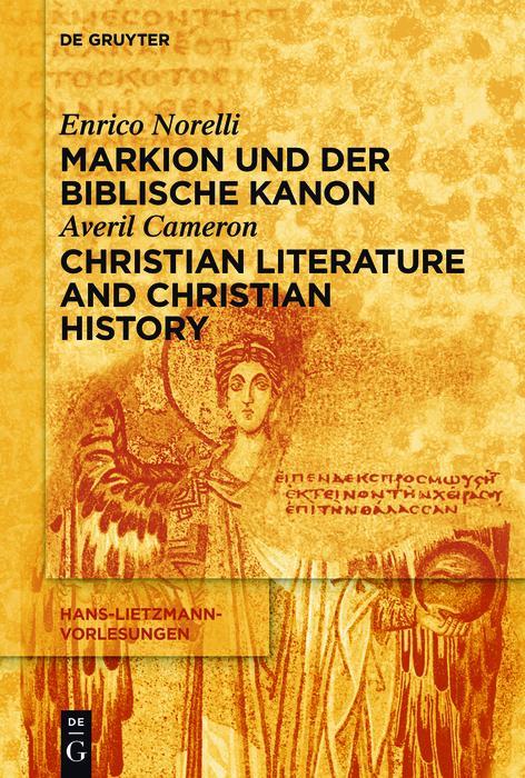 Markion und der biblische Kanon / Christian Literature and Christian History als eBook pdf
